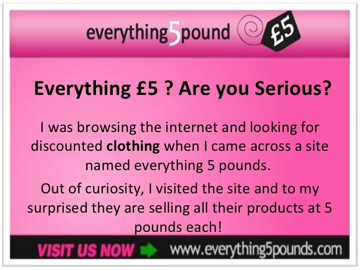 Everything £5 ? Are you Serious?  I was browsing the internet and looking for discounted clothing when I came across a sit...