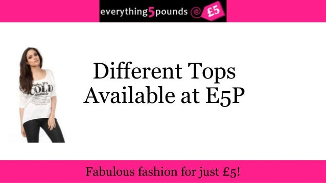 Different Tops  Available at E5P