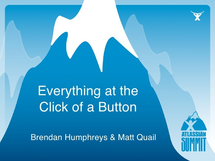 Everything at the  Click of a Button  Brendan Humphreys & Matt Quail