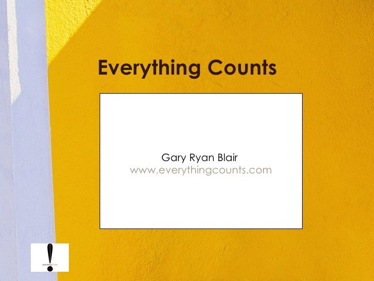 Everything Counts Gary Ryan Blair  www.everythingcounts.com