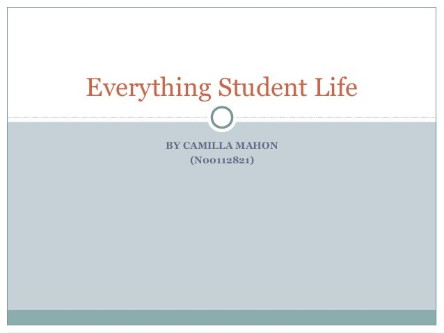 Everything Student Life BY CAMILLA MAHON (N00112821)