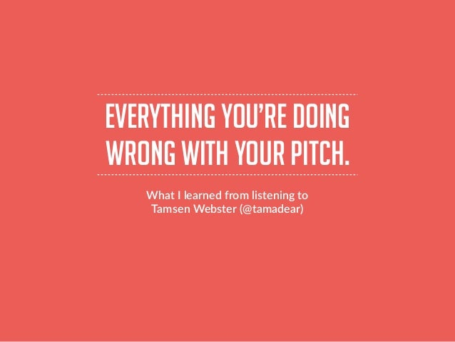 Everything You're Doing Wrong With Your Pitch & How To Fix It Slide 2