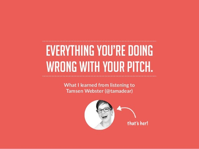 Everything You're Doing Wrong With Your Pitch & How To Fix It Slide 3