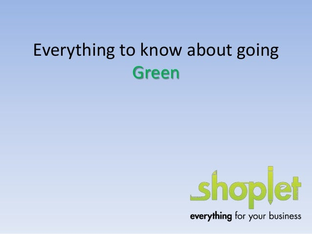 Everything to know about going Green