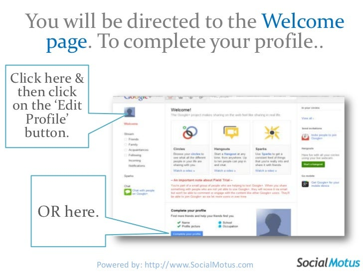 You will be directed to the Welcome page. To complete your profile..<br />Click here & then click on the 'Edit Profile' bu...