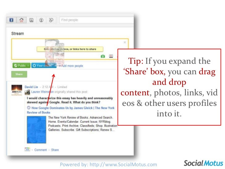 Tip: If you expand the 'Share' box, you can drag and drop content, photos, links, videos & other users profiles into it.<b...