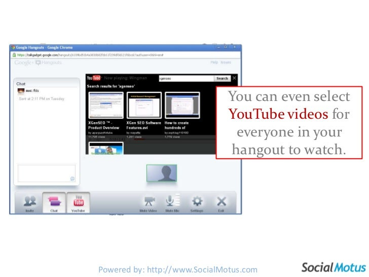 You can even select YouTube videos for everyone in your hangout to watch.<br />Powered by: http://www.SocialMotus.com<br />