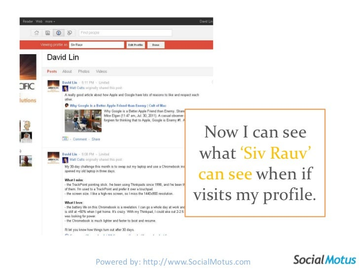 The best part is you can test your profile by viewing as another user (Check what people in different circles see).<br />J...