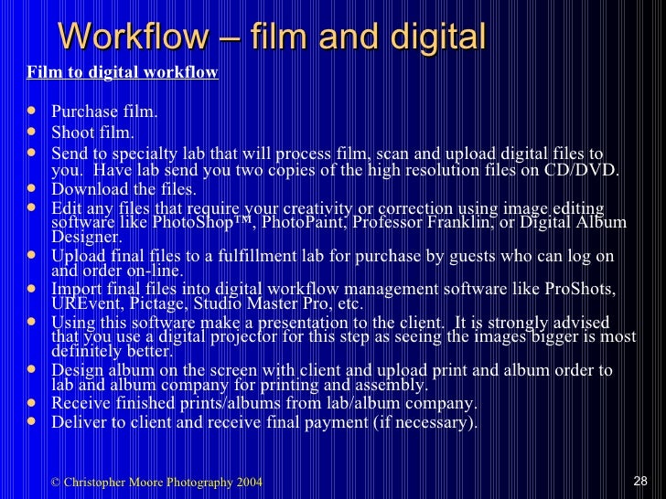 Workflow  –  film and digital <ul><li>Film to digital workflow </li></ul><ul><li>Purchase film. </li></ul><ul><li>Shoot fi...