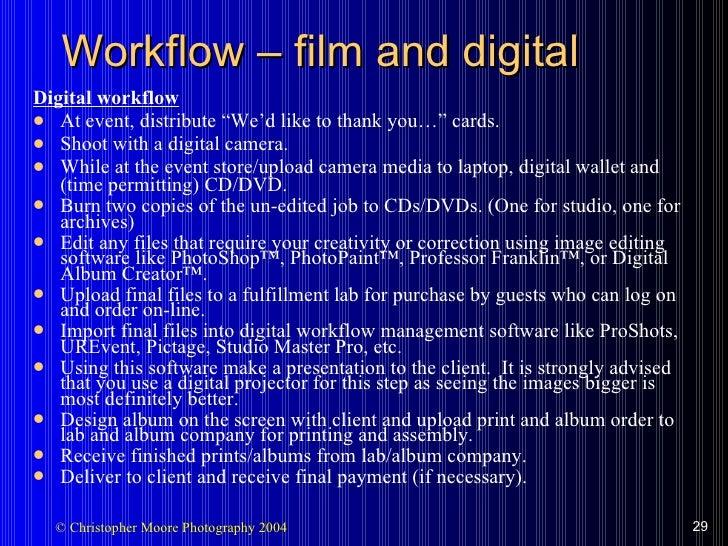 """Workflow  – film and d igital <ul><li>Digital workflow </li></ul><ul><li>At event, distribute """"We'd like to thank you…"""" ca..."""