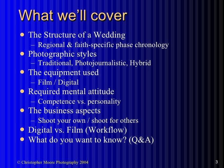 What we'll cover   <ul><li>The Structure of a Wedding </li></ul><ul><ul><li>Regional & faith-specific phase chronology </l...