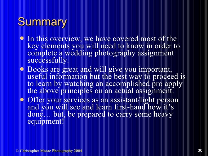 Summary <ul><li>In this overview, we have covered most of the key elements you will need to know in order to complete a we...