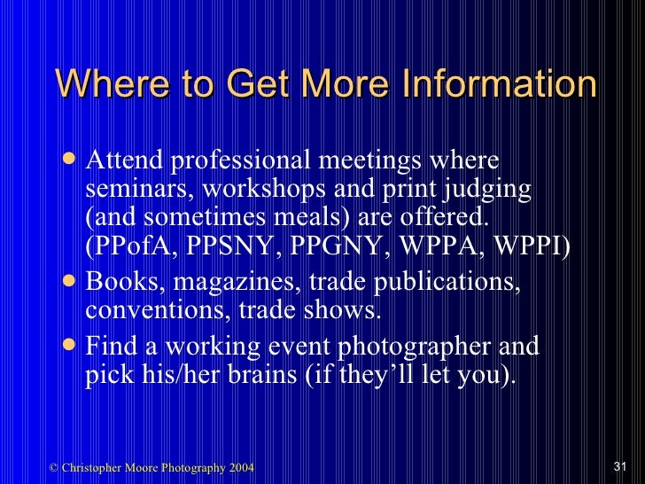 Where to Get More Information <ul><li>Attend professional meetings where seminars, workshops and print judging (and someti...