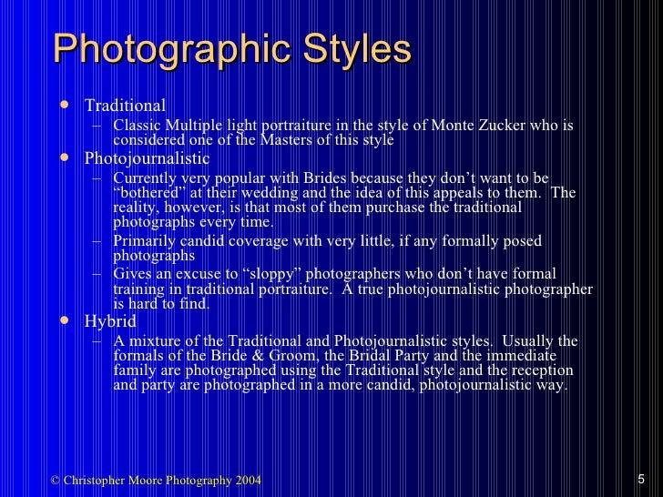 Photographic Styles <ul><li>Traditional </li></ul><ul><ul><li>Classic Multiple light portraiture in the style of Monte Zuc...