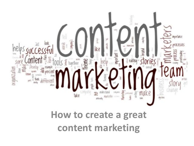 How to create a great content marketing
