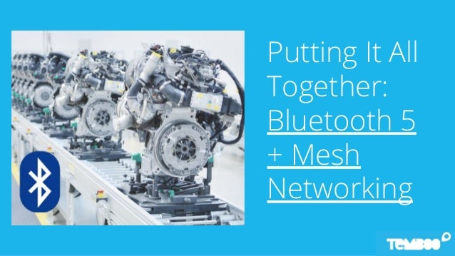 Everything You Need to Know Abut Bluetooth Mesh for Industrial IoT