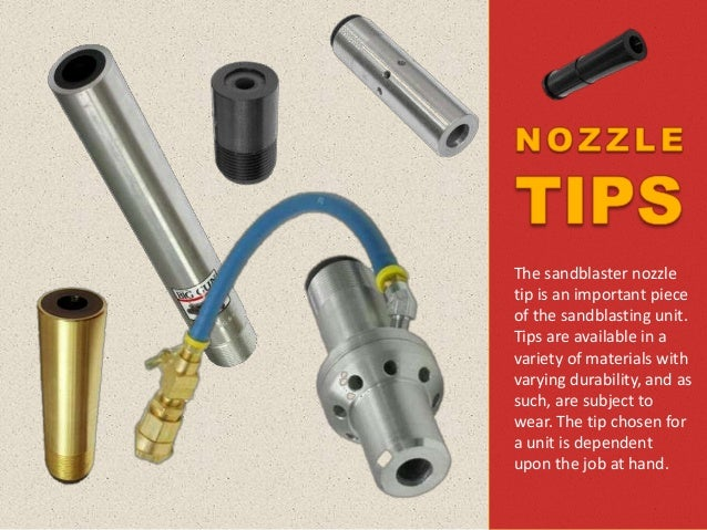The blast nozzle accelerates the air and abrasive as the mixture exits the end of the hose. The nozzle tip dispenses the a...