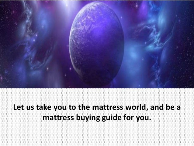 Everything you need to know while buying your new mattress for Buying a mattress tips