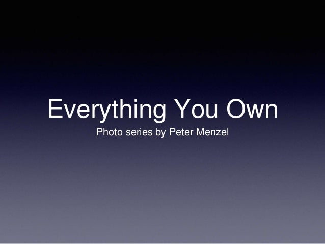 Everything You Own Photo series by Peter Menzel
