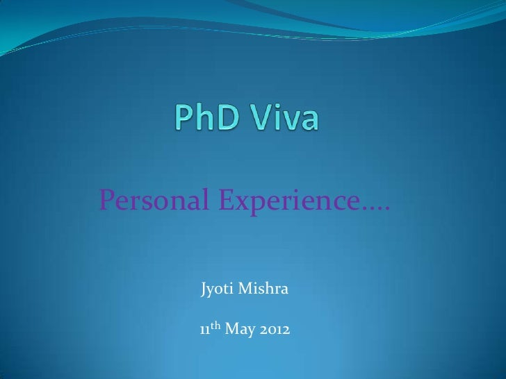 Personal Experience....        Jyoti Mishra       11th May 2012