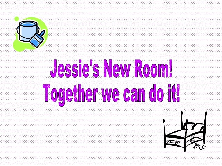 Jessie's New Room! Together we can do it!