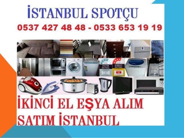 Bayrampaşa Muratpaşa Mahallesi Spotçu 0537 427 48 48,ikinci el eşya alanlar,eski eşya,ev eşyaları,komple eşya alanlar,spot...