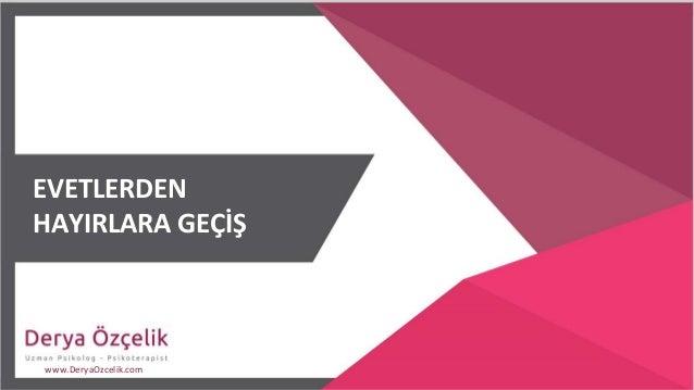 EVETLERDEN HAYIRLARA GEÇİŞ www.DeryaOzcelik.com
