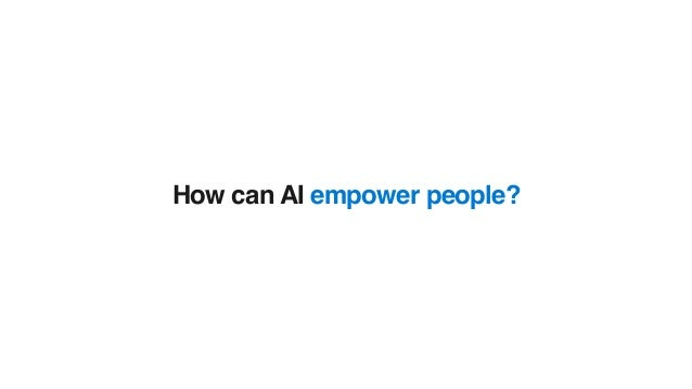 How can AI empower people?