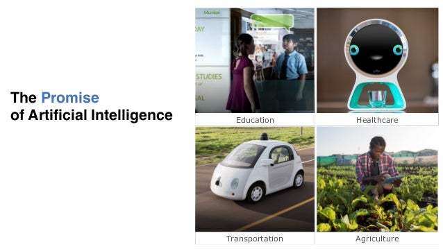 The Promise of Artificial Intelligence Healthcare Transportation Agriculture Education