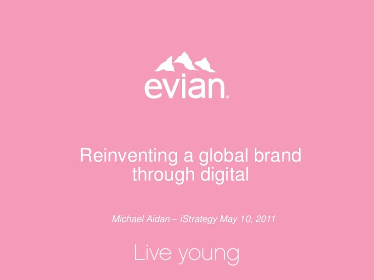 Reinventing a global brand through digital<br />Michael Aidan – iStrategy May 10, 2011<br />