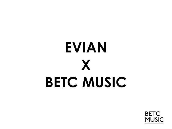 EVIAN X BETC MUSIC