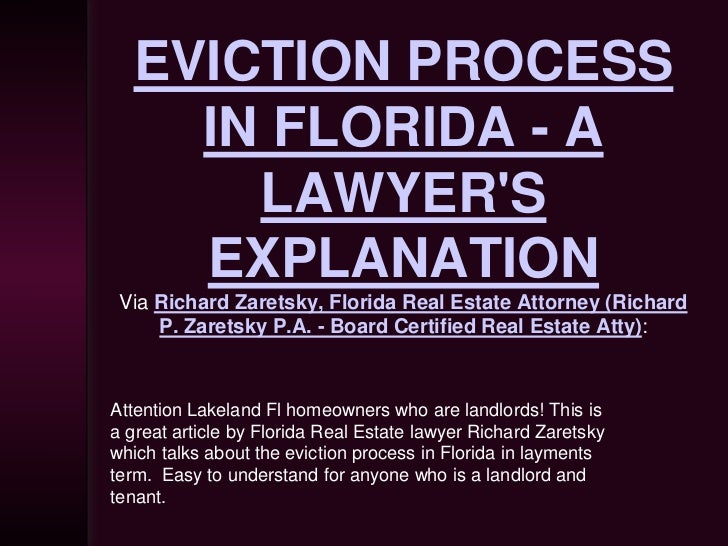 EVICTION PROCESS    IN FLORIDA - A      LAWYERS    EXPLANATION Via Richard Zaretsky, Florida Real Estate Attorney (Richard...
