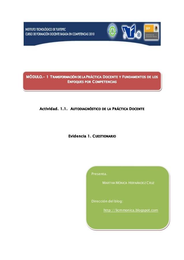 Actividad. 1.1. AUTODIAGNÓSTICO DE LA PRÁCTICA DOCENTE Evidencia 1. CUESTIONARIO MÓDULO.- 1 TRANSFORMACIÓN DE LA PRÁCTICA ...