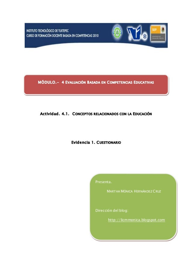 Actividad. 4.1. CONCEPTOS RELACIONADOS CON LA EDUCACIÓN Evidencia 1. CUESTIONARIO MÓDULO.- 4 EVALUACIÓN BASADA EN COMPETEN...
