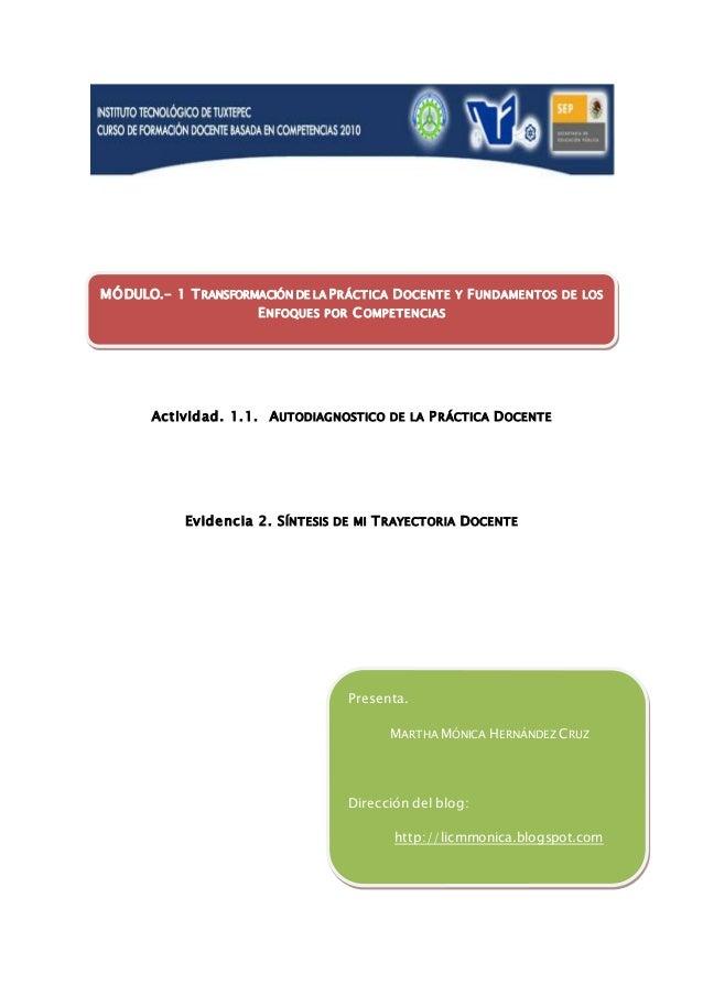 Actividad. 1.1. AUTODIAGNOSTICO DE LA PRÁCTICA DOCENTE Evidencia 2. SÍNTESIS DE MI TRAYECTORIA DOCENTE MÓDULO.- 1 TRANSFOR...