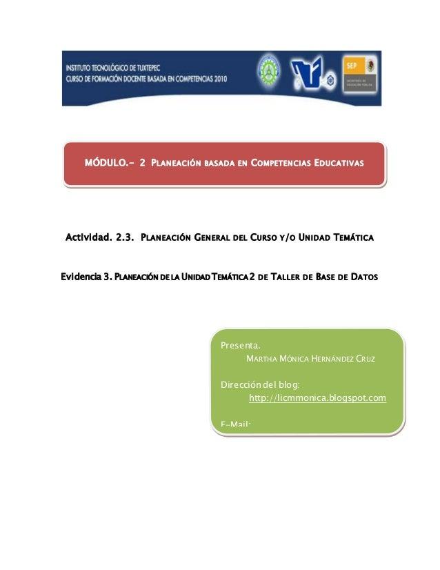 Actividad. 2.3. PLANEACIÓN GENERAL DEL CURSO Y/O UNIDAD TEMÁTICA Evidencia 3. PLANEACIÓN DE LA UNIDAD TEMÁTICA 2 DE TALLER...