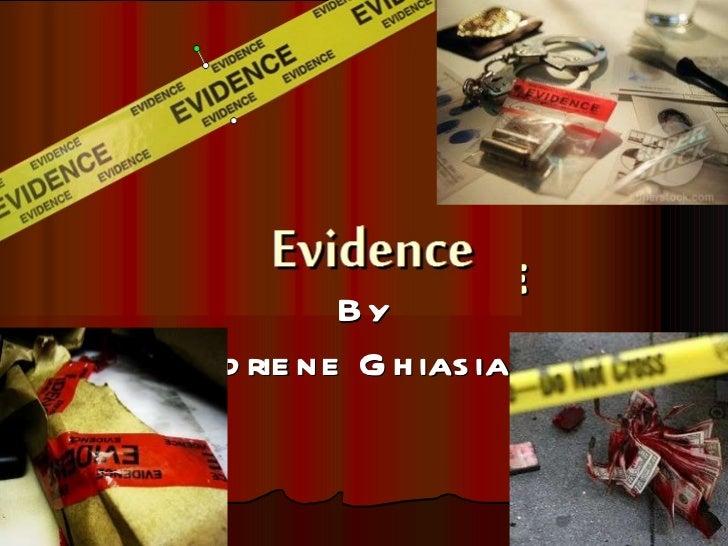 Evidence By Adriene Ghiasian