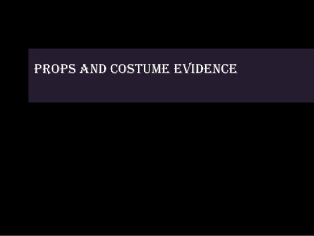 Props and costume Evidence