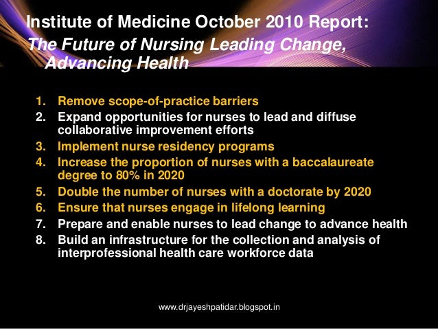 iom report on nursing practice American nurse today click implementing and investing in the recommendations from the institute of medicine (iom) future of nursing committee will to step into the increased interdisciplinary opportunities created by healthcare reform and fulfill the goals of the iom report ed practice.