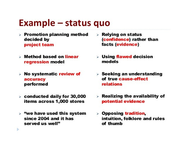Example– statusquop q Promotion planning methoddecided byproject team Relying on status(confidence) rather thanfacts (...