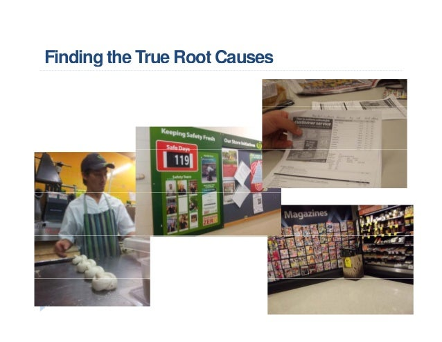 Finding the True Root Causesg