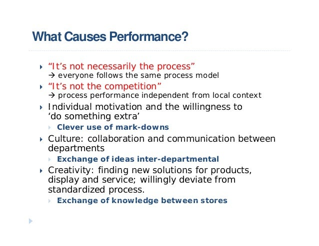"""What Causes Performance? """"It's not necessarily the process"""" everyone follows the same process model everyone follows th..."""