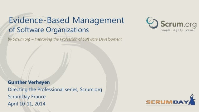 by Scrum.org – Improving the Profession of Software Development Evidence-Based Management of Software Organizations Gunthe...