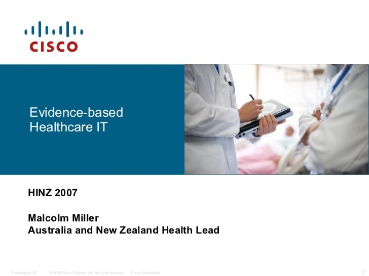 Evidence-based Healthcare IT HINZ 2007 Malcolm Miller Australia and New Zealand Health Lead