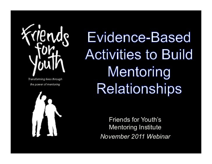 Transforming lives through the power of mentoring                               Friends for Youth's                       ...