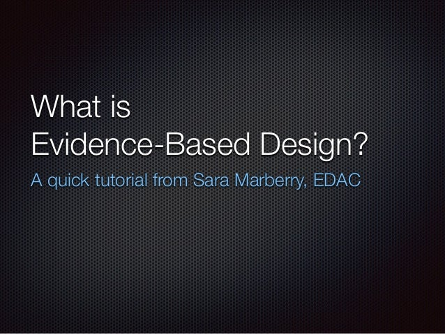 What is Evidence-Based Design? A quick tutorial from Sara Marberry, EDAC