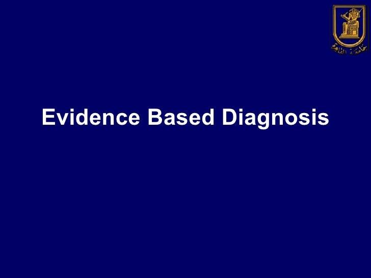 Evidence Based Diagnosis