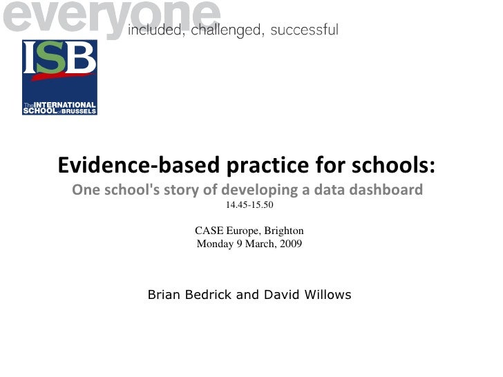 Evidence-based practice for schools:   One school's story of developing a data dashboard   14.45-15.50 CASE Europe, Bright...