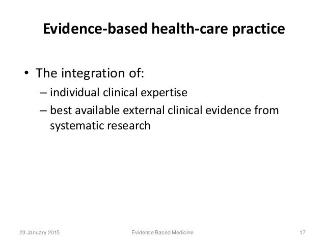 integration of evidenced based practice in Evidence-based practice (ebp) is an interdisciplinary approach to clinical  practice that has  ebp is traditionally defined in terms of a three legged stool  integrating three basic principles: (1) the best available research evidence  bearing on.