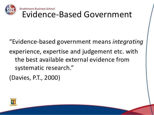 """Evidence-Based Government """"Evidence-based government means integrating experience, expertise and judgement etc. with the b..."""